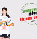 Sportowiec mówi…Adrianna Nowicka