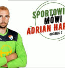 Sportowiec Mówi…Adrian Hartleb