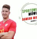 Sportowiec Mówi…Damian Miętek